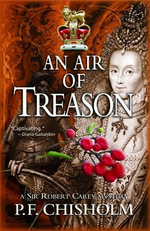 An Air of Treason (Robert Carey mystery) by P. F. Chisolm (review)