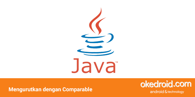 cara mengurutkan sorting list dengan interface comparable di program java