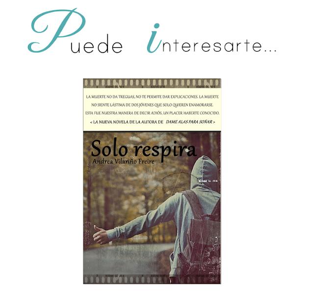 Andrea Vilariño Freire, Puede interesarte..., Solo respira,
