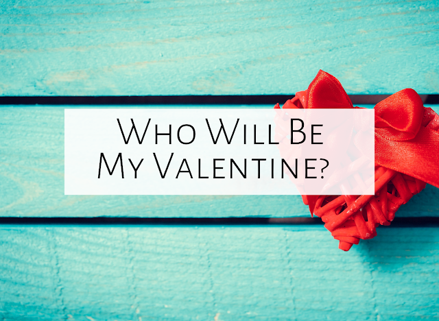 Who will be my valentine?