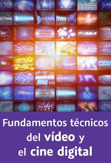Video2Brain: Fundamentos técnicos del vídeo y el cine digital – 2015