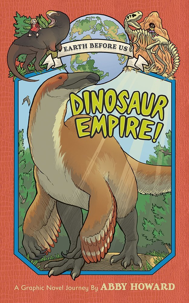 Cover for Abby Howard's book, Dinosaur Empire