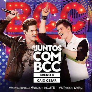 Baixar CD Breno e Caio Cesar – Juntos Com BCC (2016)