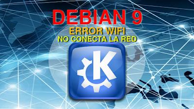 Debian 9 con KDE escanea WIFI pero no conecta