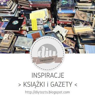 https://diytozts.blogspot.com/2018/11/inspiracje-gazety-i-ksiazki.html