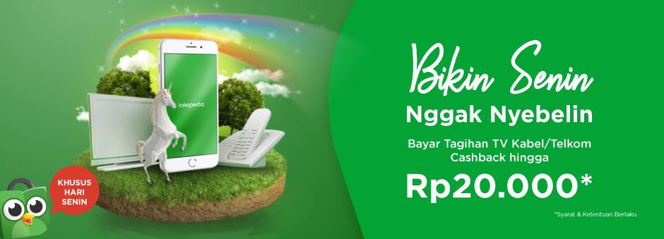 Tokopedia - Promo Cashback s.d 20 Ribu Bayar Tagihan TV Kabel / Telkom di Hari Senin