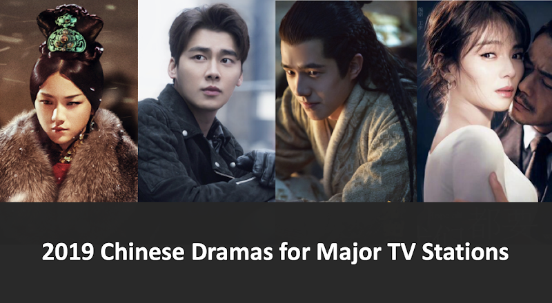 2019 Dramas For Major Chinese Tv Stations Chinesedrama Info