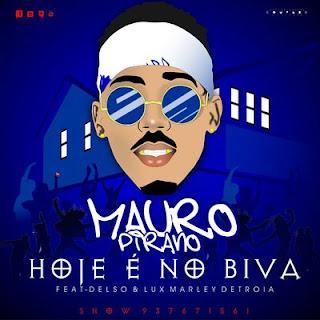 Mauro Pirano Feat. Delso Libra & Lux Marley - Hoje É No Biva