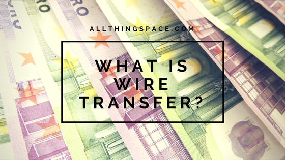 What is wire transfer and how does it work?