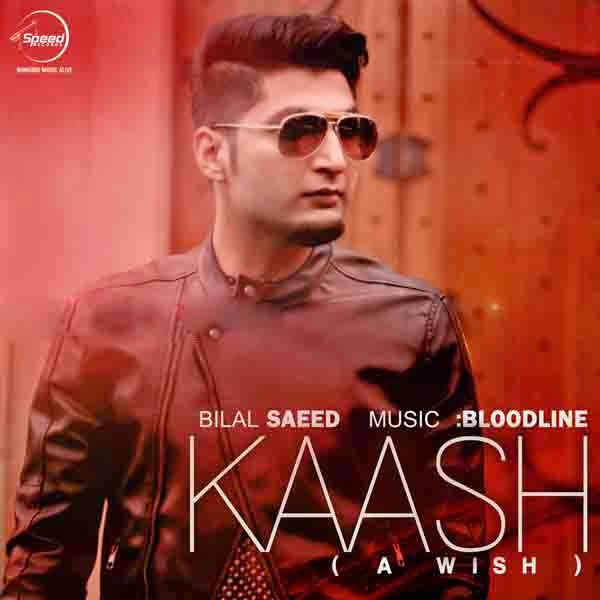 My Mp3 Songs Free Download: Bilal Saeed Kaash Mp3 Song Free Download