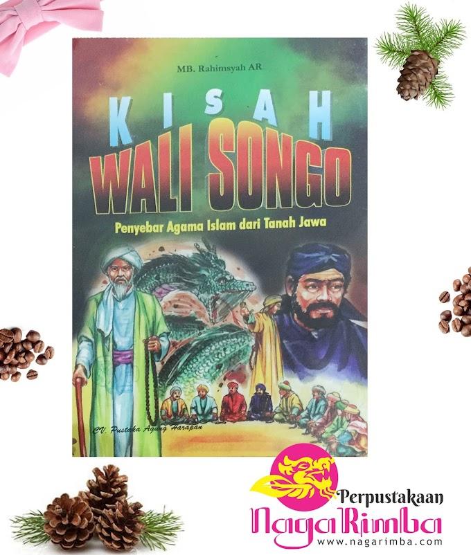 Kisah Walisongo - Penyebar Agama Islam dari Tanah Jawa - MB. Rahimsyah AR