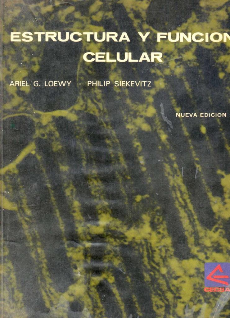 Estructura y función celular, 2da Edición – Ariel G. Loewy