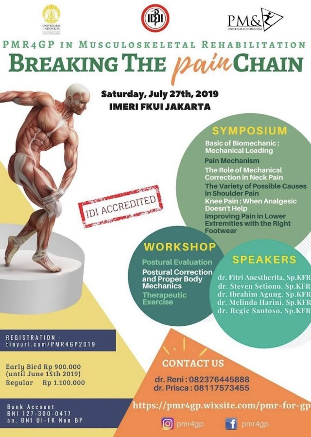 "PMR4GP IN MUSCULOSKELETAL REHABILITATION ""Breaking The Pain Chain"" 27 Juli 2019 IMERI FKUI Jakarta (SKP IDI)"