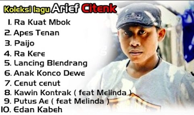 Download Kumpulan Lagu Arif Citenx Mp3 Full Album Terbaru