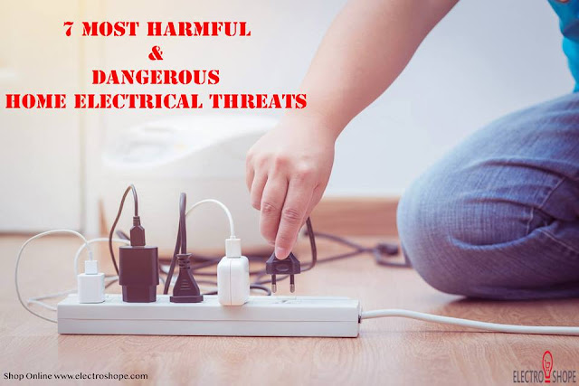 7 Most Harmful and Dangerous Electrical Threats at Home