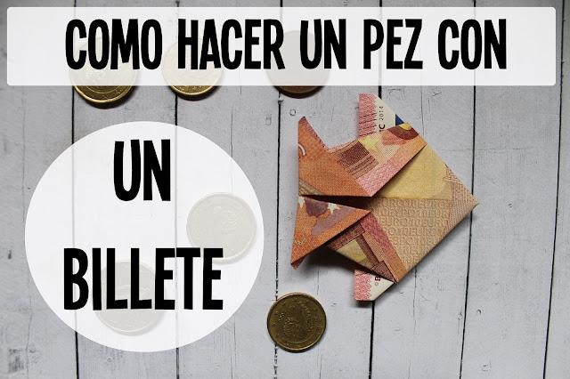 diy haz un pez con un billete de 10 euros