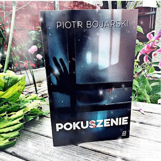 """Pokuszenie"" Piotr Bojarski"