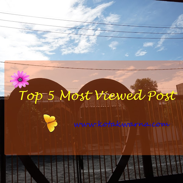 Top 5 Most Viewed Post On kotakwarna.com