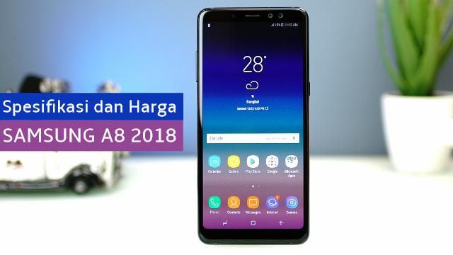 Spesifikasi dan Harga HP Samsung A8 2018 Terbaru