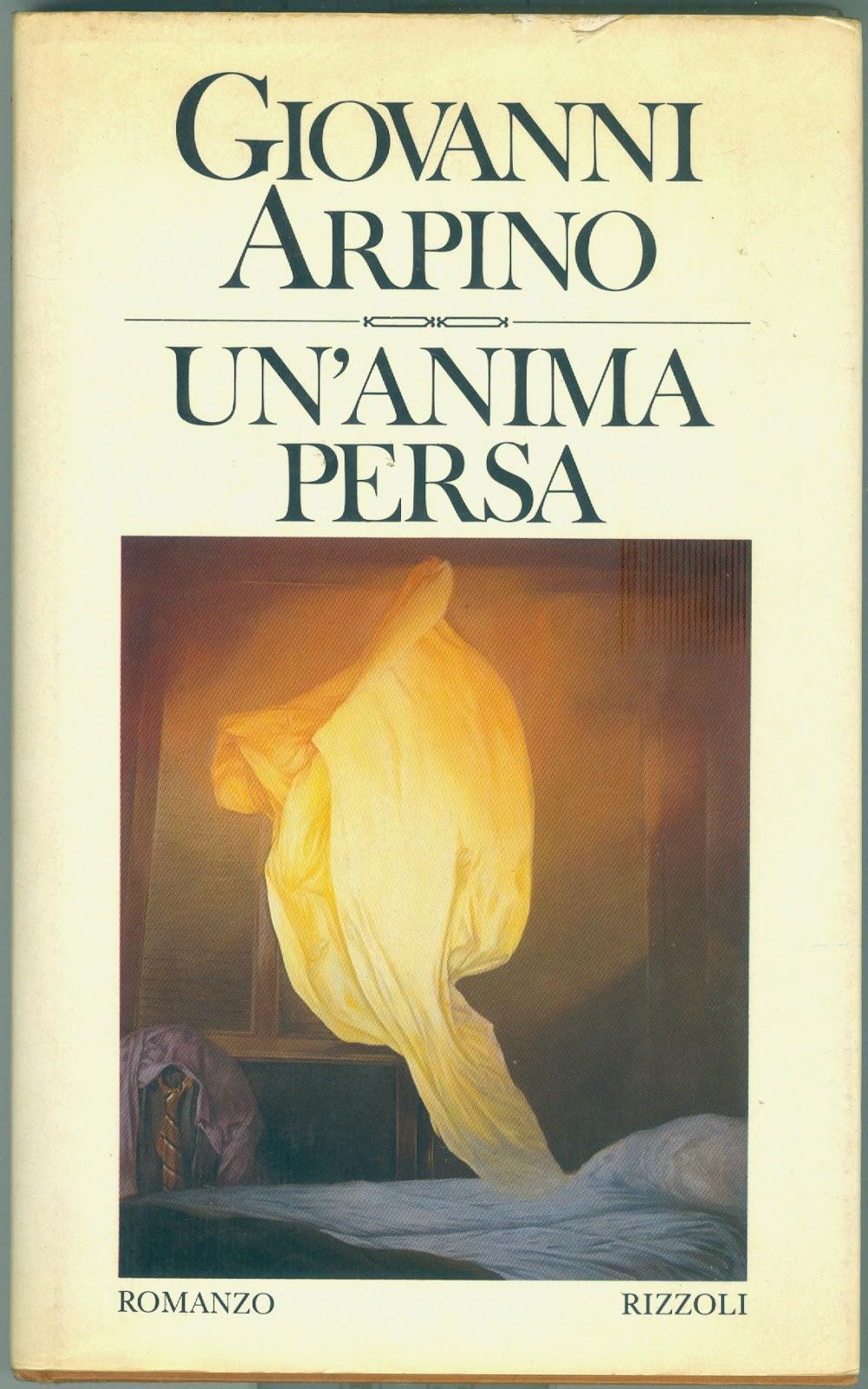 Anima Persa 1977 il lettore impenitente: giovanni arpino - un'anima persa