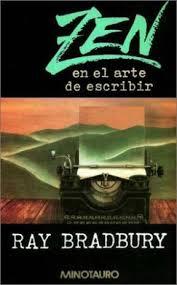 Críticas de libros: El zen en el arte de escribir; la pasión de Bradbury por ser escritor