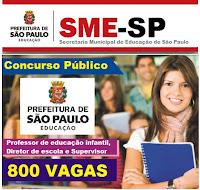 edital Concursos para SME/SP 808 vagas Professor de Educação Infantil, Diretor de Escola e Supervisor Escolar