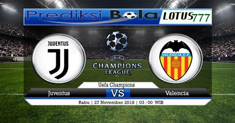 PREDIKSI Juventus vs Valencia 28 NOVEMBER 2018