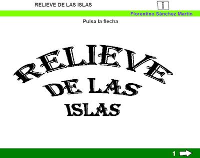 http://ceiploreto.es/sugerencias/cplosangeles.juntaextremadura.net/web/curso_3/sociales_3/relieve_islas/relieve_islas.html