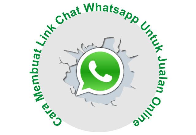 Cara Membuat Link Chat Whatsapp untuk Bisnis Online