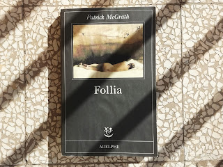 Follia Patrick McGrath Recensione no-spoiler felice con un libro