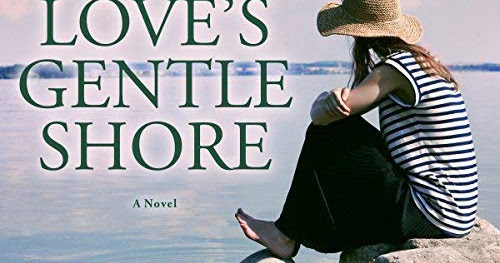 On Love's Gentle Shore - By Liz Johnson, Audiobook Review