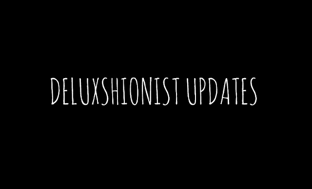 DELUXSHIONIST UPDATES