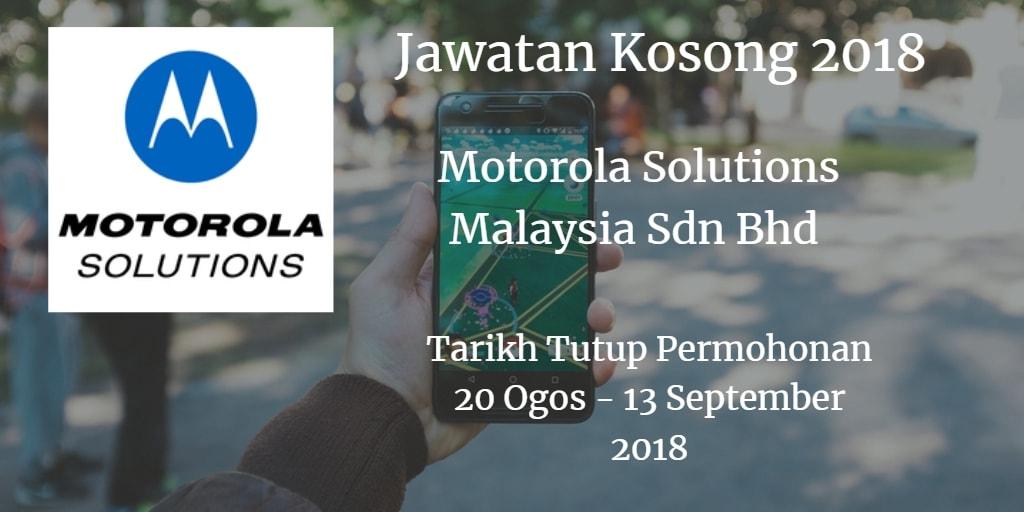Jawatan Kosong Motorola Solutions Malaysia Sdn Bhd 20 Ogos - 13 September 2018