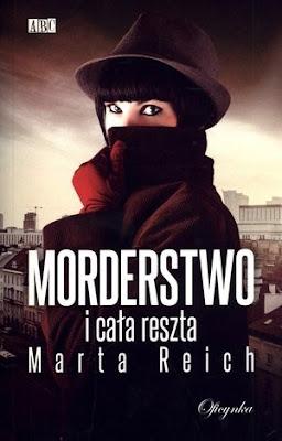"""""""Morderstwo i cała reszta"""" Marta Reich"""