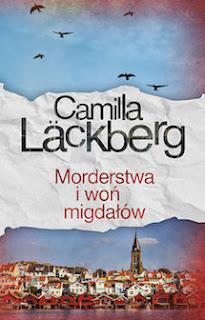 Morderstwa i woń migdałów - Camilla Läckberg