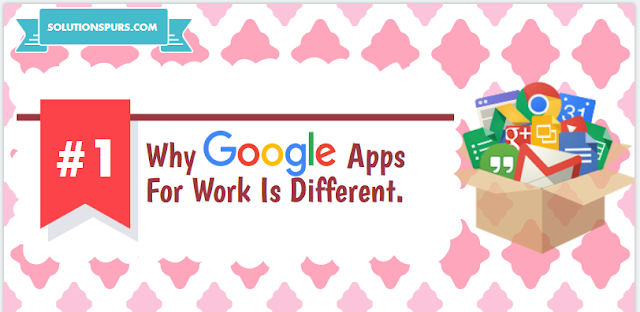 Why-Google-Apps-For-Work-Is-Different