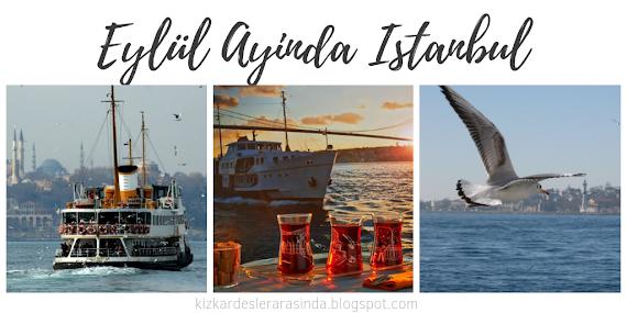 Eylül Ayında İstanbul | Öneri