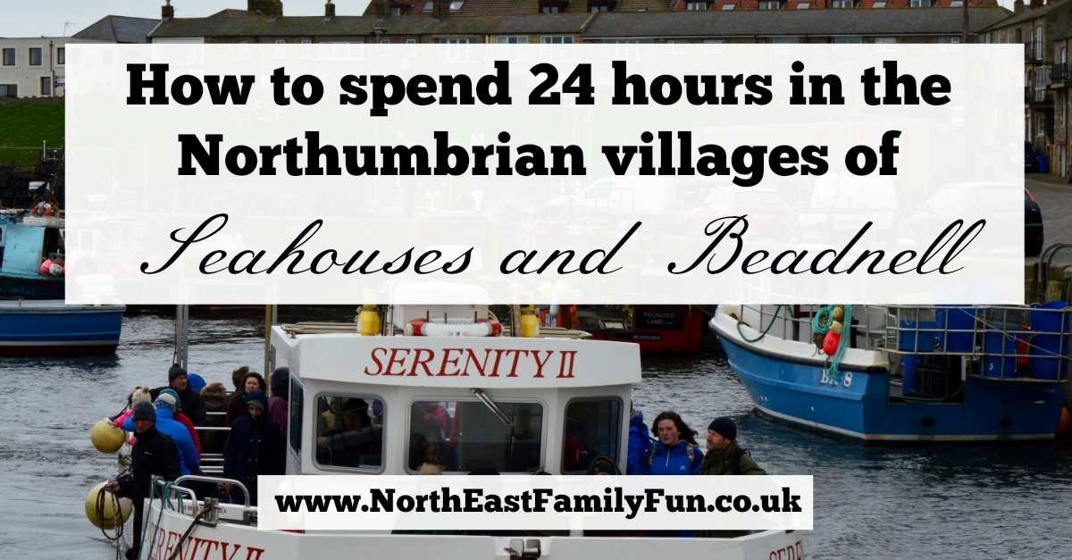 How to spend 24 hours in the Northumbrian coastal villages of Seahouses & Beadnell with the Coach House Bed & Breakfast