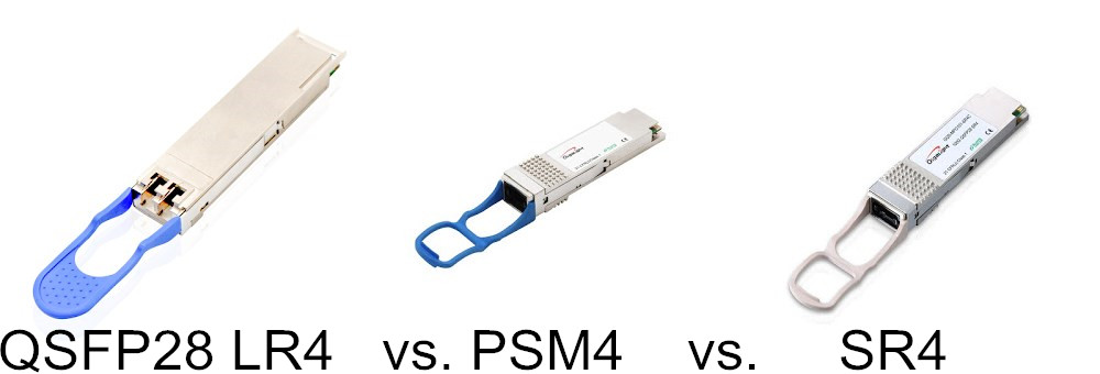 QSFP28 PSM4 vs. QSFP28 SR4 vs.QSFP28 LR4 Optics: What Are the Differences? 1