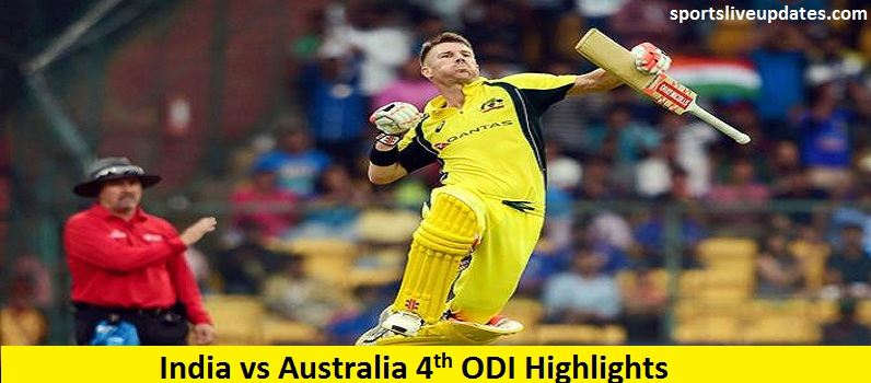 India vs Australia 4th ODI Highlights