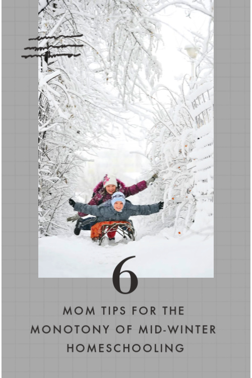 6 Mom-tips for the Monotony of Mid-Winter Homeschooling #homeschooling #hyggehomeschool #organization
