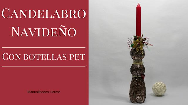 Manualidades herme candelabro navide o con botellas pet - Como hacer candelabros ...