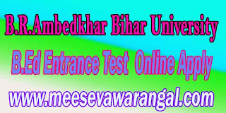 B.R.Ambedkhar Bihar University B.Ed Entrance Test (Online Apply) 2016