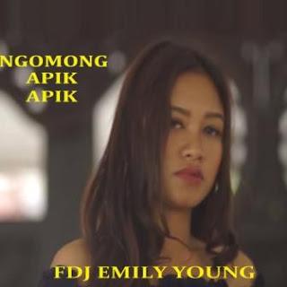 FDJ Emily Young - Ngomong Apik Apik Mp3