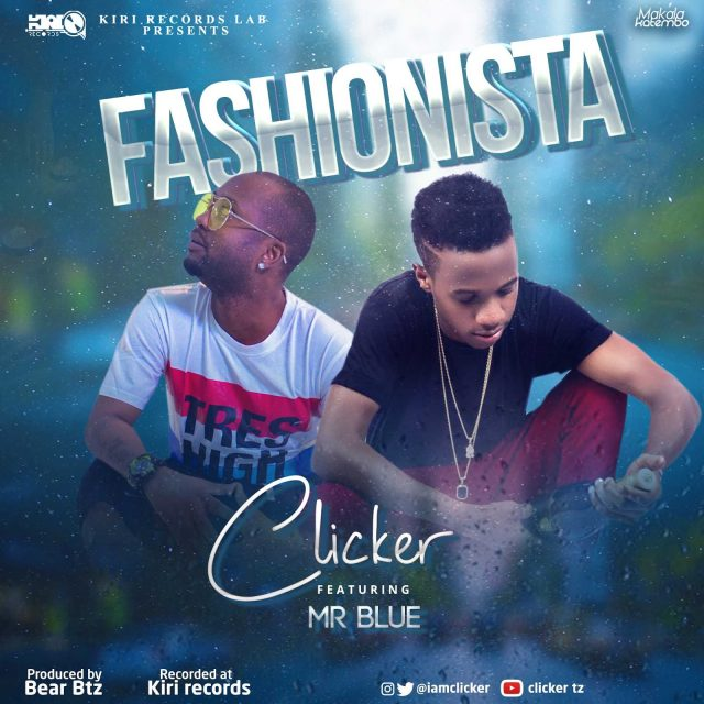 Clicker Ft. Mr Blue - Fashionista