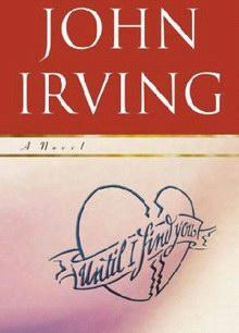 John Irving - Until I Find You PDF