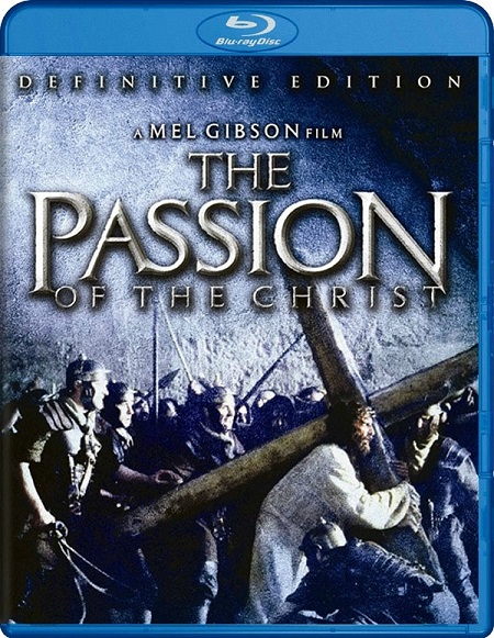 The Passion of the Christ (La Pasión de Cristo) (2004) 1080p BluRay REMUX 22GB mkv Dual Audio DTS-HD 5.1 ch