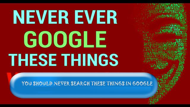 अपना भला चाहते हो तो इन 6 चीजों को गूगल पर सर्च ना करें