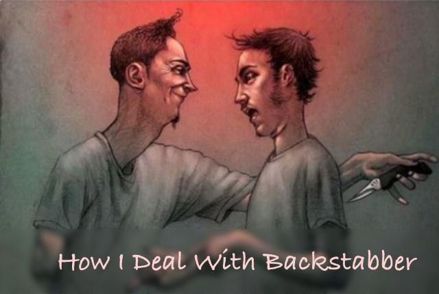 how-i-deal-with-backstabber