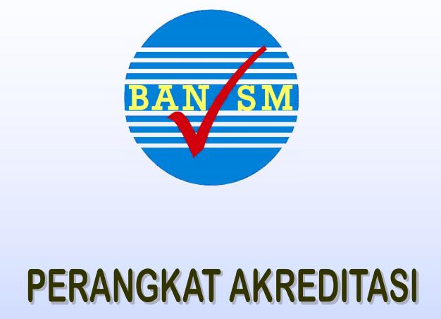 Download Perangkat Akreditasi Semua Jenjang Sekolah Kurikulum 2013 Tahun 2018/2019